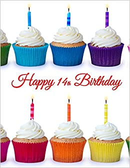 Happy 14th Birthday Notebook Journal Diary 185 Lined Pages
