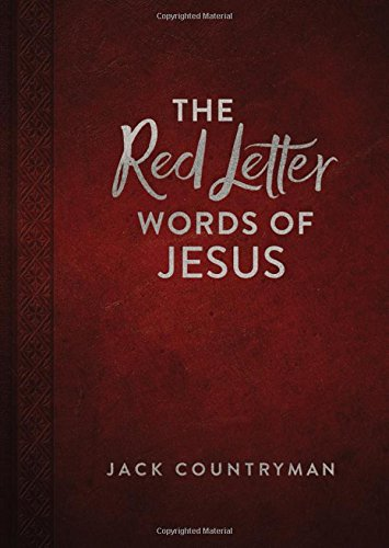 The Red Letter Words Of Jesus By Jack Countryman Is Such A Wonderful Bible Companion That Shares Various Quotes Of Jesus From The Holy Bible