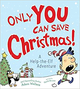 Help With Christmas.Only You Can Save Christmas A Help The Elf Adventure Adam