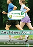 ChiRunning and ChiWalking Daily Fitness Journal, Chiliving Staff and Danny Dreyer, 0983318611