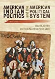 American Indian Politics and the American Political System (Spectrum Series: Race and Ethnicity in National and Global Politics), David E. Wilkins, Heidi Kiiwetinepinesiik Stark, 1442203889