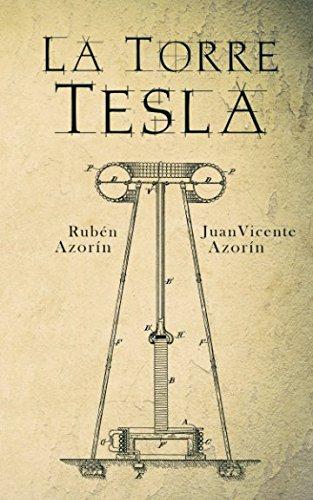 La Torre Tesla (Spanish Edition) [Ruben Azorin Anton - Juan Vicente Azorin Anton] (Tapa Blanda)