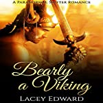 Bearly a Viking: Paranormal Werebear Shifter Romances   Lacey Edward