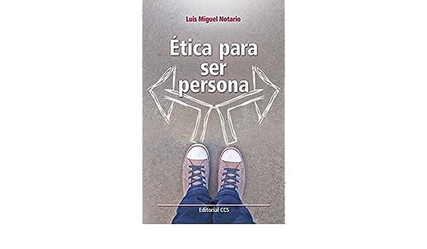 Ética para ser persona (Educar) eBook: Luis Miguel Notario Redondo: Amazon.es: Tienda Kindle