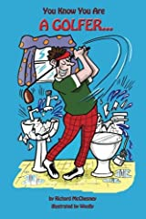 You Know You Are A Golfer... Paperback