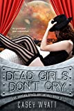Dead Girls Don't Cry (The Undead Space Initiative Book 1)