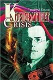 The Kondratieff Crisis, Timothy Korzep, 0595278493