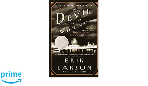 The Devil in the White City: Murder, Magic, and Madness at the Fair That Changed America: Amazon.es: Erik Larson: Libros en idiomas extranjeros