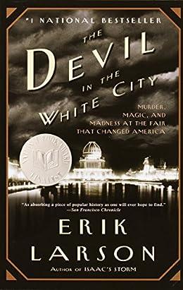 The Devil in The City by Erik Larson