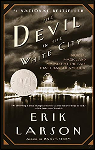 5e9733003 The Devil in the White City: Murder, Magic, and Madness at the Fair That  Changed America: Amazon.es: Erik Larson: Libros en idiomas extranjeros