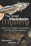 The Great Heinlein Mystery, Edward Wysocki, 1477410201