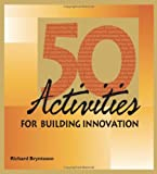 50 Activities for Building Innovation