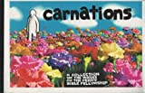 Carnations: A Collection of the Works of the Perry Bible Fellowship