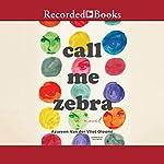 Call Me Zebra | Azareen Van der Vliet Oloomi