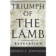Triumph of the Lamb: A Commentary on Revelation