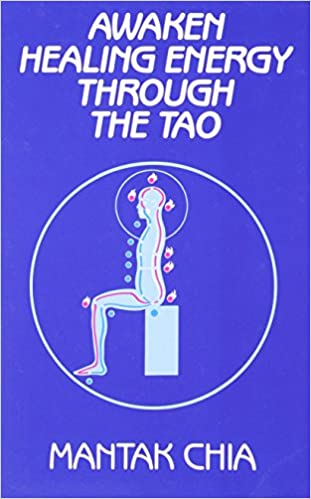 Awaken Healing Energy Through The Tao: The Taoist Secret of
