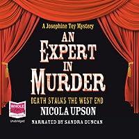 An Expert In Murder: Josephine Tey Series, Book 1