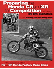 Preparing the Honda CR and XR for Competition: Includes Training Tips from Marty Smith, and and a detailed look at the CR and RC Honda Factory Race Bikes