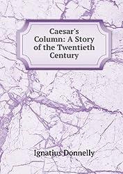 Caesar's Column: A Story of the Twentieth Century