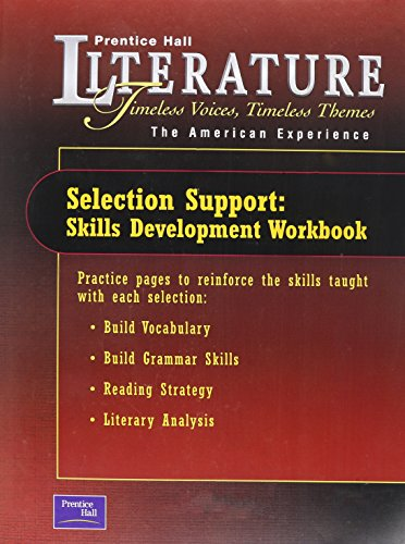 PRENTICE HALL LITERATURE TIMELESS VOICES TIMELESS THEMES 7TH EDITION    SELECTION SUPPORT WORKBOOK GRADE 11 2002C
