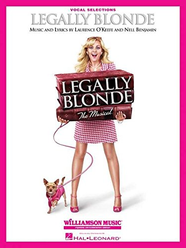 - Legally Blonde - The Musical: Vocal Selections (Vocal Line with Piano Accompaniment)