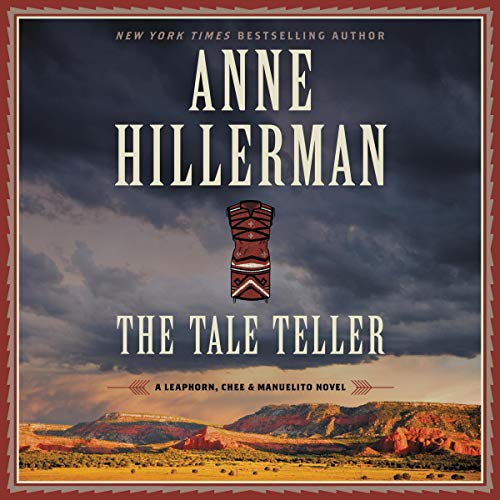 The Tale Teller: A Leaphorn, Chee & Manuelito Novel, Book 4