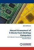 Hazard Assessment of E-Waste from Desktop Computers, Doris McPherson, 3838369661