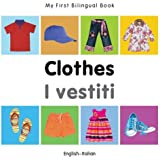 My First Bilingual Book–Clothes (English–Italian) (Italian and English Edition)