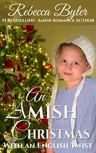 An Amish Christmas With An English Twist: Inspirational Amish Christmas Romance (50 Shades of Amish Love, Book 17)