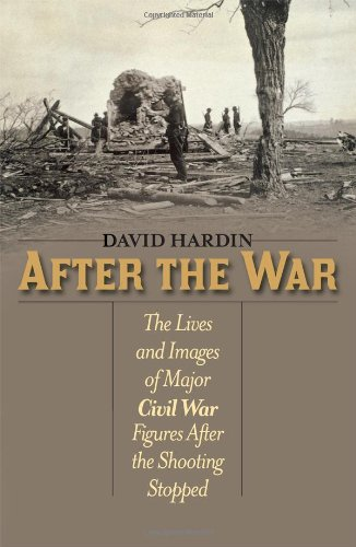 Image of After the War: The Lives and Images of Major Civil War Figures After the Shooting Stopped