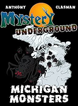 Mystery Underground: Michigan Monsters (A Collection of Scary Short Stories) by [Clasman, Charles David, David Anthony]