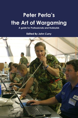 Peter Perla's The Art of Wargaming: A Guide for Professionals and Hobbyists
