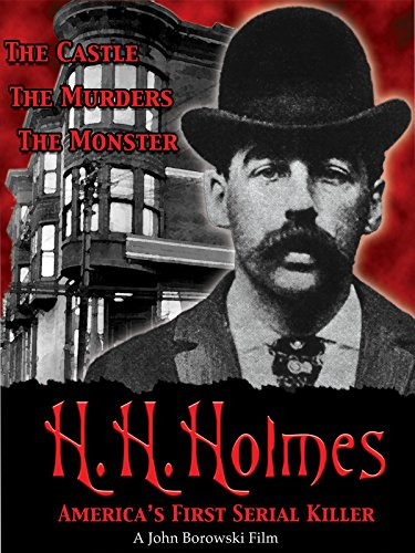 H H  Holmes  Americas First Serial Killer