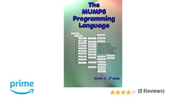 The Mumps Programming Language Kevin C OKane 9781438243382 – Mumps Programmer