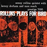 Plays for Bird by Rollins, Sonny (2005-09-22)