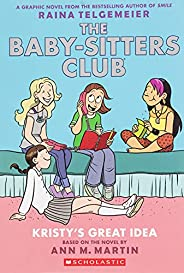Baby-Sitters Club Graphic Novel # 1: Kristy's Great