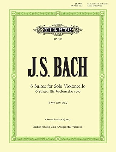 Six Suites for Solo Violincello: Edition for Solo Viola (BWV 1007-1012)