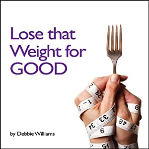 Lose that Weight for Good Audiobook