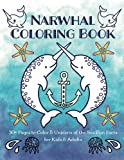Narwhal Coloring Book: 30+ Pages to Color & Unicorn of the Sea Fun Facts for Kids & Adults