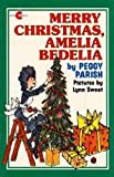 img - for Merry Christmas, Amelia Bedelia (Greenwillow Read-Alone Books) by Peggy Parish (1986-08-03) book / textbook / text book