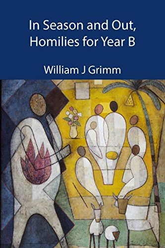 In Season and Out, Homilies for Year B