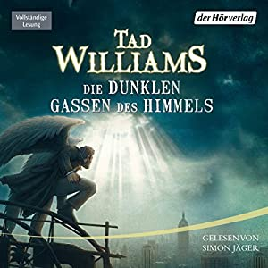 Die dunklen Gassen des Himmels (Bobby Dollar 1) Hörbuch von Tad Williams Gesprochen von: Simon Jäger