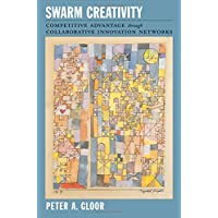 Swarm Creativity: Competitive Advantage through Collaborative Innovation Networks