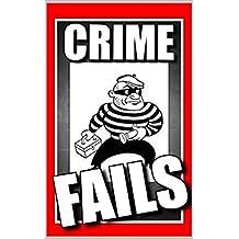 Memes: Crime Fails & Funny Memes: (Epic True Crime Fails, Funny eFits, Classic Headlines & More)