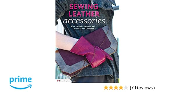 Tandy Leather Sewing Leather Accessories 61955-00: Editors of Skills Institute Press, Choly Knight: 9781574216233: Amazon.com: Books