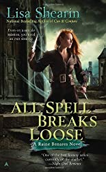 All Spell Breaks Loose (Raine Benares) by Shearin, Lisa (2012) Mass Market Paperback