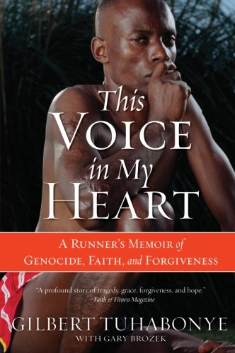 This Agency in My Heart: A Runner's Memoir of Genocide, Faith, and Forgiveness