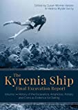 The Kyrenia Ship Final Excavation Report. Volume I: History of the Excavation, Amphoras, Pottery and Coins as Evidence for Dating