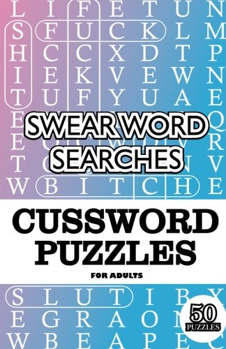 F.R.E.E SWEAR WORD SEARCHES - Cussword Puzzles For Adults, 50 Puzzles: 5.5