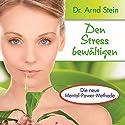 Den Stress bewältigen (Aktiv-Suggestion) Hörbuch von Arnd Stein Gesprochen von: Arnd Stein